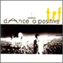 dAnce to positive  trf