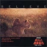 Believe〜NHK生きもの地球紀行 サウンドトラックIII