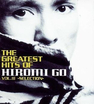 THE GREATEST HITS OF HIROMI GO .3〜SELECTION