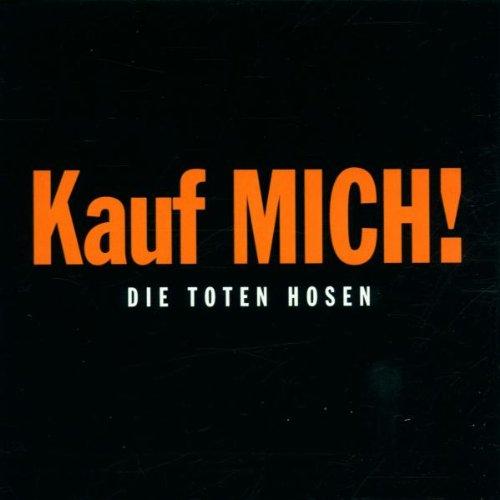 Die Toten Hosen - Kauf mich - Zortam Music