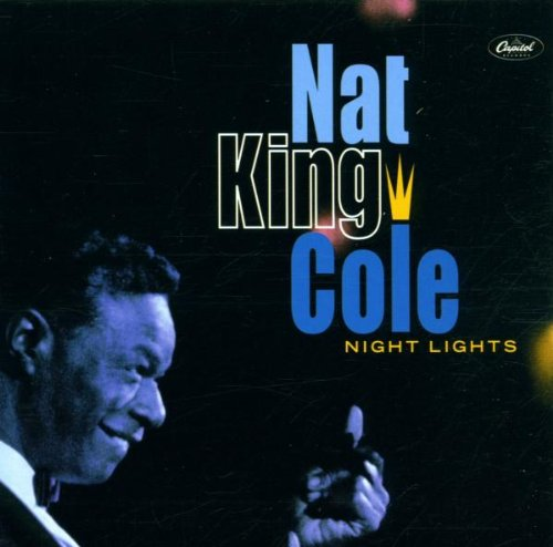 Nat King Cole - Night Lights - Zortam Music