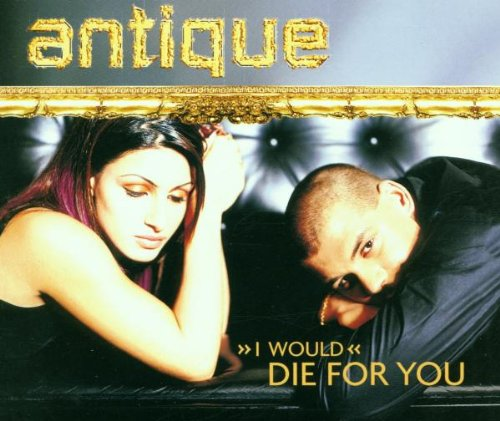 Antique - Die For You - Zortam Music