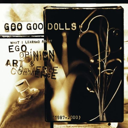 Goo Goo Dolls - Ego, Opinion, Art & Commerce - Zortam Music