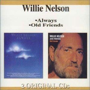 Willie Nelson - Always old Friends - Zortam Music