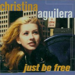 Christina Aguilera - Just Be Free - Zortam Music