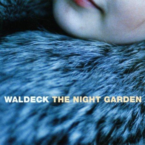 Waldeck - The Night Garden - Zortam Music