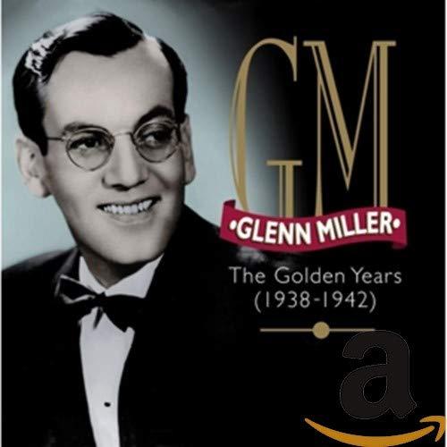 GLENN MILLER - The Golden Years: 1938-1942 - Zortam Music