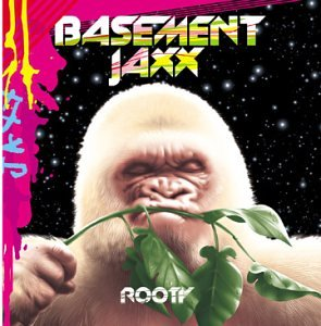 Basement Jaxx - Rooty (ME) - Zortam Music