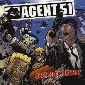 Agent 51 - Just Keep Runnin