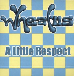 Wheatus - A Little Respect - Zortam Music