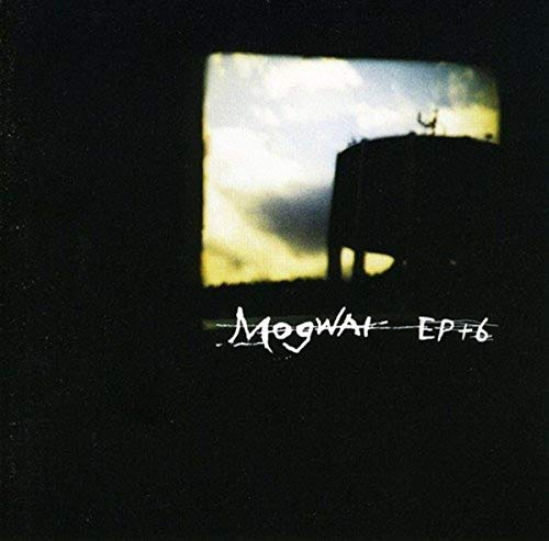 Mogwai - EP+6 - Zortam Music