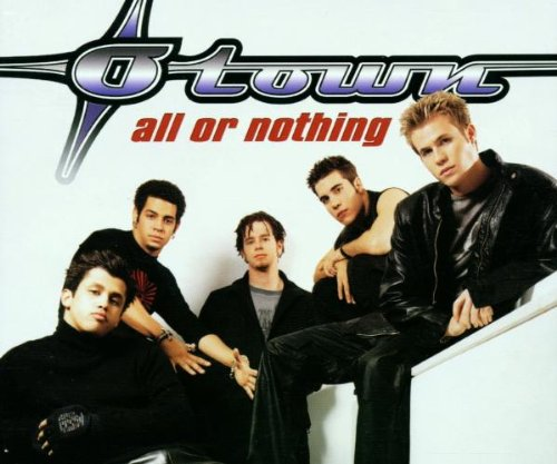 O-TOWN - All Or Nothing Lyrics - Zortam Music