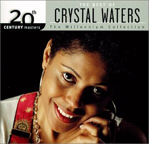 Crystal Waters - The Best of Crystal Waters-20th Century Masters - The Millennium Collection - Zortam Music