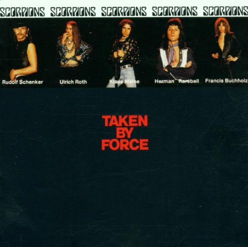 Scorpions - Taken By Force (Remastered) - Zortam Music