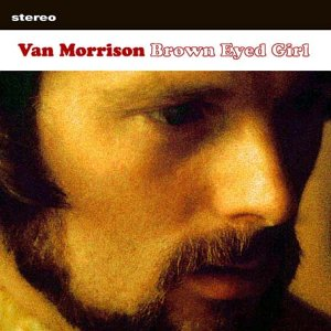 Van Morrison - Brown Eyed Girl - Zortam Music