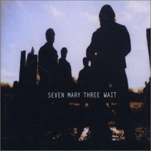 Seven Mary Three - Wait (Promo Single) - Zortam Music