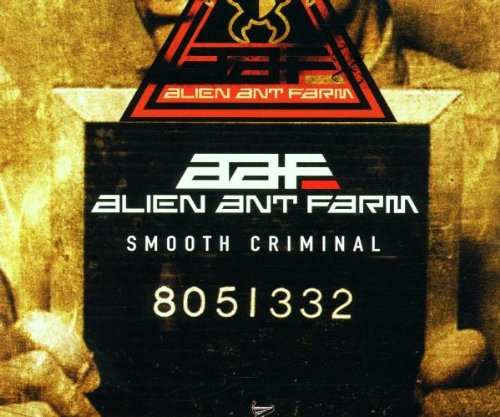 Alien Ant Farm - Smooth Criminal - Zortam Music