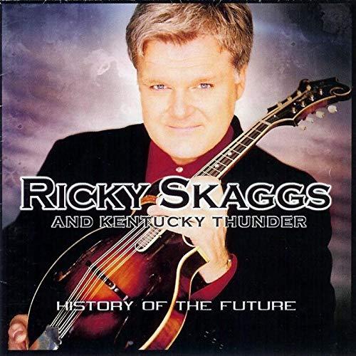 Ricky Skaggs - History of The Future - Zortam Music