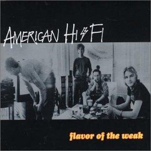 American Hi-Fi - Flavor of the Week Lyrics - Lyrics2You