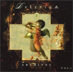 Delerium - Archives, Vol. 2 - Disc 2 - Zortam Music