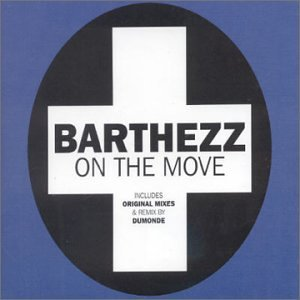 Barthezz - On the Move [DuMonde Mix] Lyrics - Zortam Music