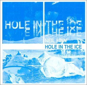 Neil Finn - Hole in the Ice [UK-Import] - Zortam Music