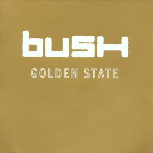 Bush - Golden State - Lyrics2You