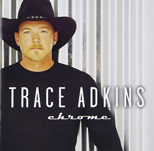 Trace Adkins - Chrome Lyrics - Zortam Music