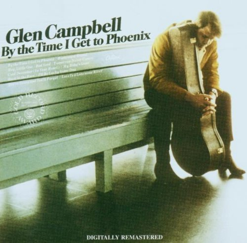 Glen Campbell - By the Time I Get to Phoenix - Zortam Music