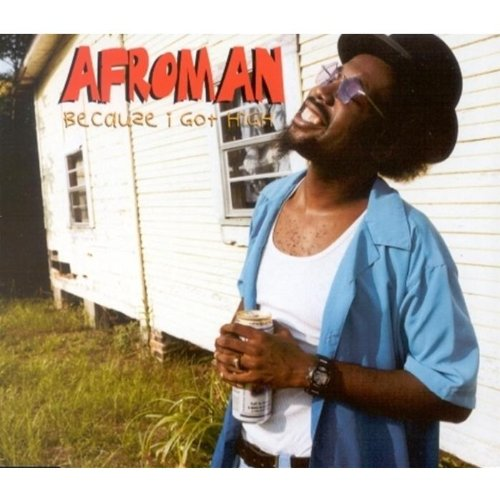 Afroman - Because I Got High - Zortam Music