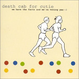 Death Cab For Cutie - We Have the Facts and We
