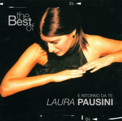 Laura Pausini - The Best Of Laura Pausini_ E Ritorno Da Te - Zortam Music