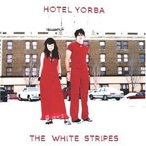 The White Stripes - Hotel Yorba - Zortam Music