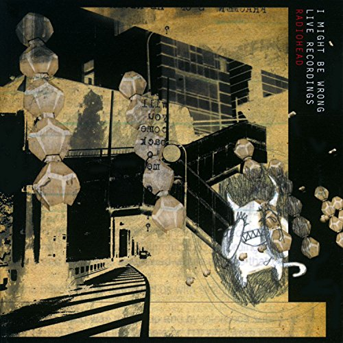 Radiohead - I Might Be Wrong: Live Recordings - Zortam Music