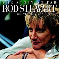 Rod Stewart - The Story So Far: The Very Best Of Rod Stewart (disc 1: A Ni