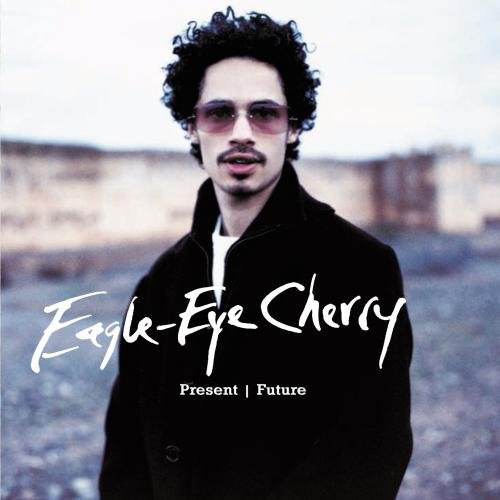 Eagle-Eye Cherry - Present/Future - Zortam Music