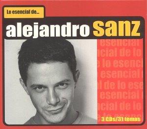 Alejandro Sanz - Lo Esencial de Alejandro Sanz - Zortam Music