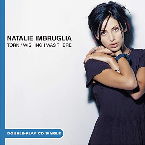 Natalie Imbruglia - Torn/Wishing I Was There - Zortam Music