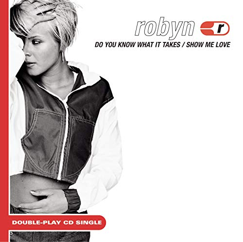 Robyn - Do you know what it takes - Zortam Music