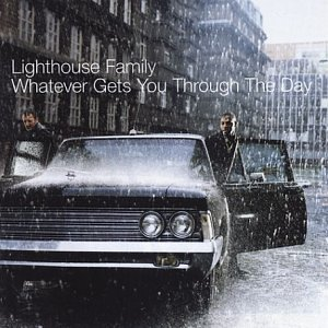 Lighthouse Family - Whatever Gets You Through The Day 05 - Zortam Music