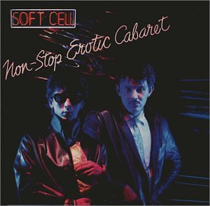 Soft Cell - Non-Stop Erotic Cabaret - Zortam Music