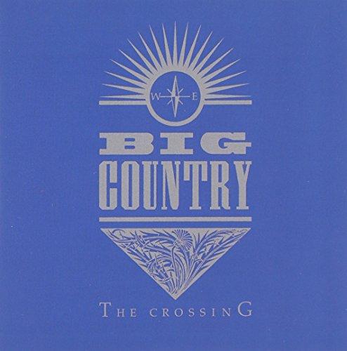BIG COUNTRY - Crossing (W/5 Bonus Tracks) - Zortam Music