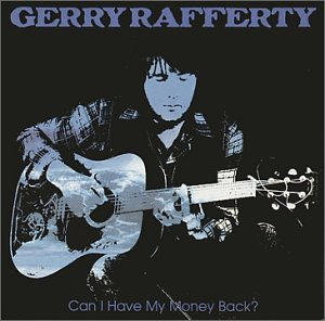 Gerry Rafferty - Can I Have My Money Back? - Zortam Music