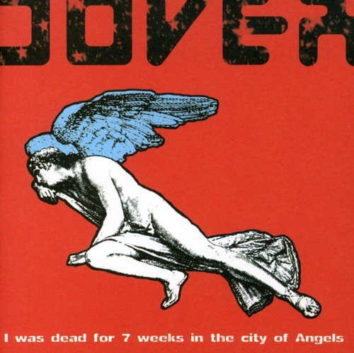 Dover - I Was Dead for 7 Weeks in the City of Angels - Zortam Music