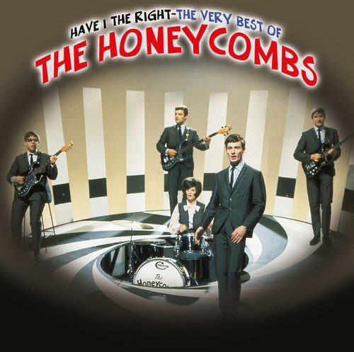 The Honeycombs - HAVE I THE RIGHT: THE VERY BEST OF THE HONEYCOMBS - Zortam Music
