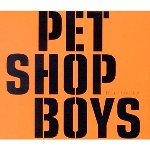 Pet Shop Boys - Home and Dry - Zortam Music
