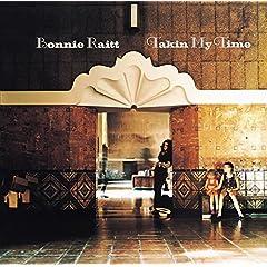 Bonnie Raitt, Takin My Time