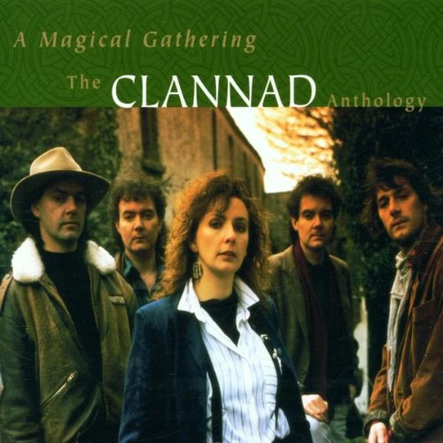 Clannad - A Magical Gathering  The Clannad Anthology - Zortam Music