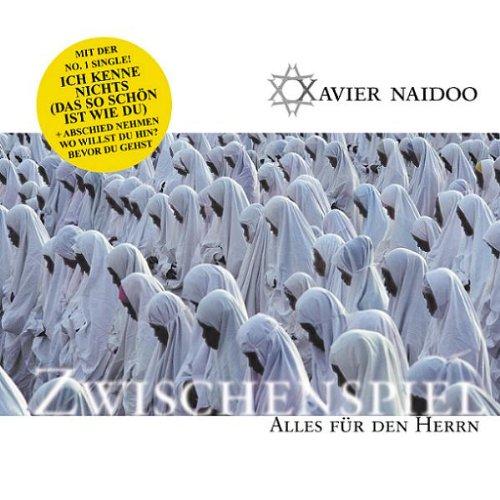 Xavier Naidoo - Zwischenspiel - Alles für den Herrn - Zortam Music
