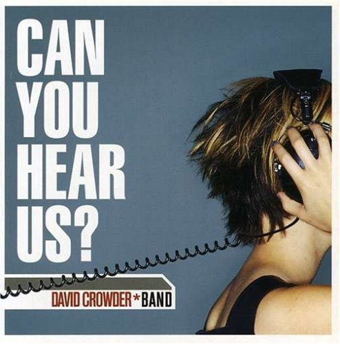 David Crowder Band - Can You Hear Us? - Zortam Music